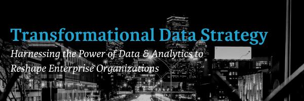Transformational Data Strategy